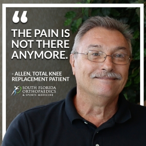 Total Knee Replacement Patient Quote - South Florida Orthopaedics